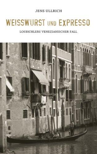 Weißwurst und Expresso: Losbichlers venezianischer Fall